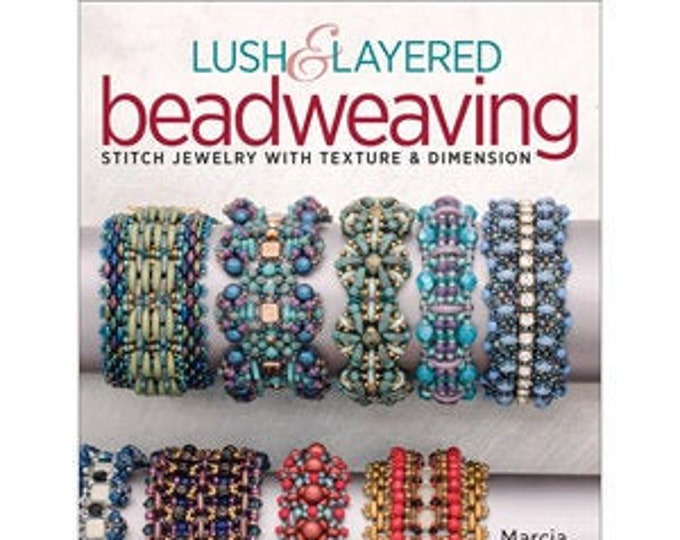 LUSH and LAYERD BEADWEAVING by Marcia Balonis