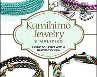 KUMIHIMO JEWELRY SIMPLIFIED by Rebecca Ann Combs