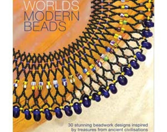 Ancient Worlds, Modern Beads by M. Van Pelt