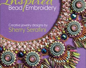Inspired Bead Embroidery by Sherry Serafini. Hardcopy, Brand NEW