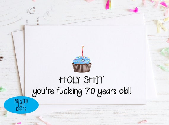 Holy Shit Youre 70 Years Old Birthday Card
