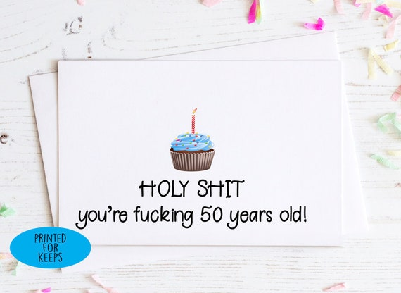 Holy Shit Youre 50 Years Old Birthday Card