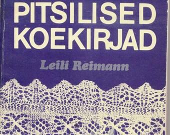 Estonian Lacemaking Knitting Manual PITSILISED KOEKIRJAD 2nd Improved Edition by Leili Reimann (Lehismets) - DIY Book - Handicraft Book