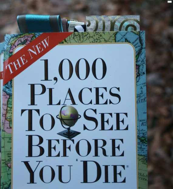Custom Altered 1000 Places To See Before You Die Journal