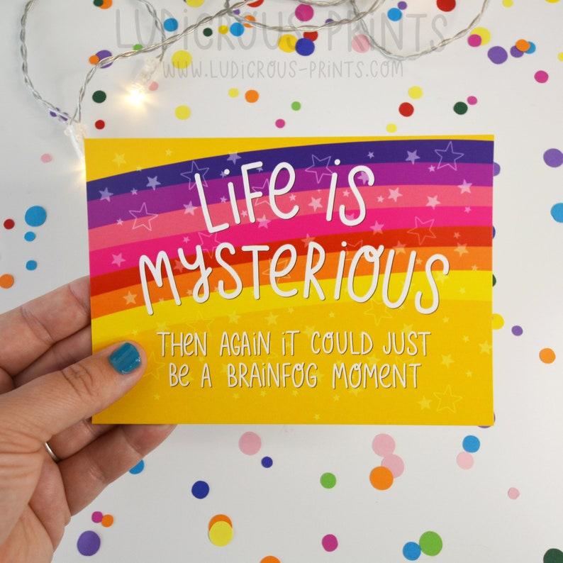 Spoonie Brainfog Postcard Ludicrous Prints illustrated typography design Life is Mysterious Fibrofog Motivational Positivity a6