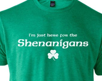 cce8e94e75f I m Just Here For the Shenanigans T-Shirt