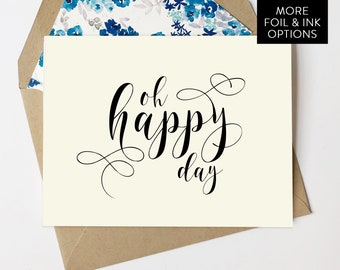 Oh Happy Day Card with Lined Envelopes / party - wedding card - baby shower card - engagement card - congratulations - congratulations card