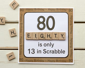 80 Is Only 13 In Scrabble Handmade 80th Birthday Card