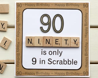 90 Is Only 9 In Scrabble Handmade 90th Birthday Card