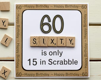 60 Is Only 15 In Scrabble Handmade 60th Birthday Card