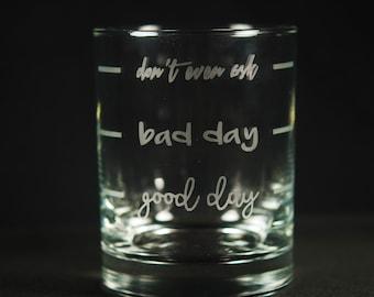 Good Day Bad Day Whiskey Tumbler
