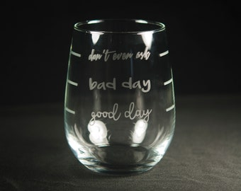 Good Day Bad Day Stemless Wine Glass