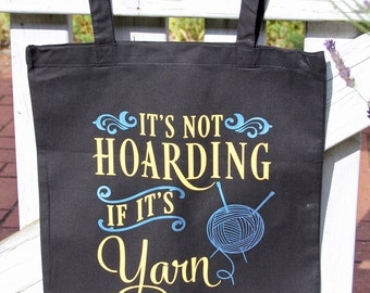 """Shopping bag """"It's not Hoarding if it's YARN"""" - Canvas bag - Shopping bag with long handles, perfect for shopping, with funny saying"""