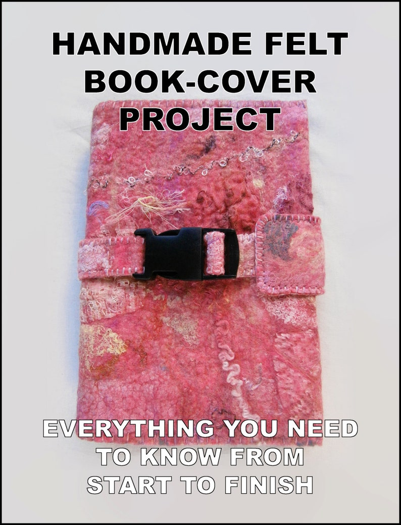 Handmade Felt Book-Cover Project: Everything You Need To Know From Start to  Finish Tutorial e-book