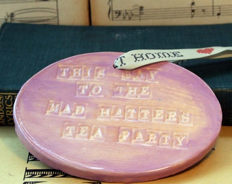 This Way to the Mad Hatters Tea Party, ceramic plaque with message, saying, & coloured glazes, Friends and Family, Home Decor, Mothers Day