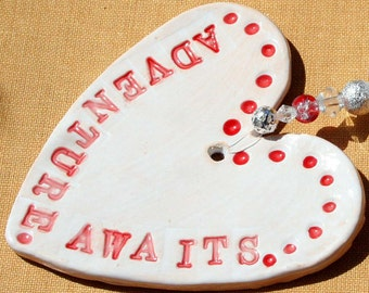 Adventure Awaits Pottery Heart, Wedding Day, Gap Year, Moving House, Leaving Job, Graduation, Leaving School, Handmade in my Sussex pottery.
