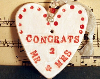 Congrats Mr and Mrs Heart, Wedding Day, Hand Painted & Decorated Ceramic Love Heart, Engagement, Celebration, Congratulations, Love.
