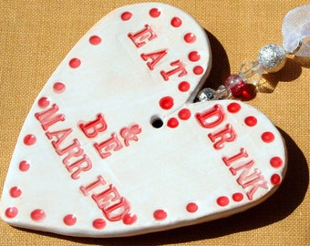 Newlywed, Newly Married Gift, Eat Drink & Be Married Pottery Heart, Wedding Day, Bride and Groom, Wedding Couple, Married, Just Married.