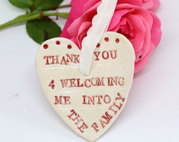 Thank you for welcoming me in to the family handmade ceramic heart. A great wedding gift for the mother of the bride or mother of the groom.