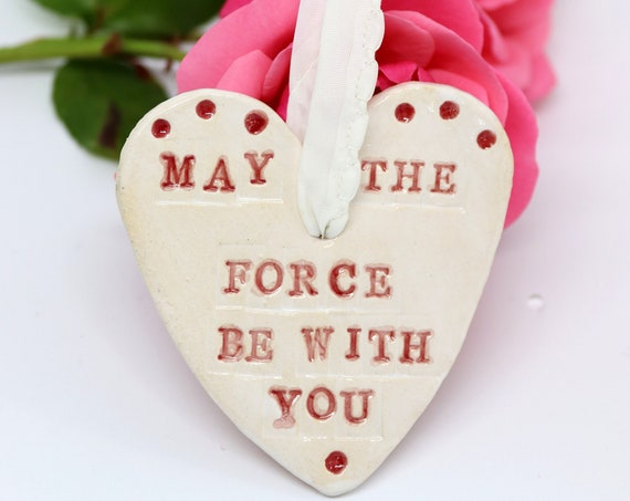 May the force be with you Love Heart, Romantic, Anniversary, Wedding, Newly Engaged, Just Married, Engagement, I Love You.
