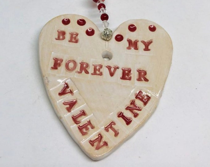 Be My Forever Valentine Heart, Anniversary, Wedding Day, Hand Painted & Decorated Ceramic Heart, Engagement, Valentines Day, Congratulations