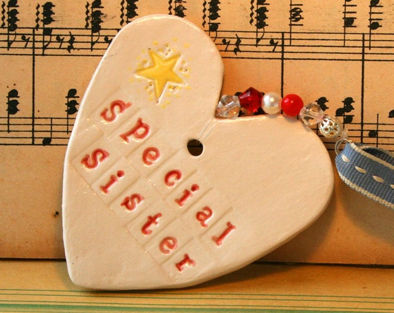 Special Sister Pottery Heart, Say it with a heart which can be kept much longer than a card. Handmade in my pottery studio in Sussex.