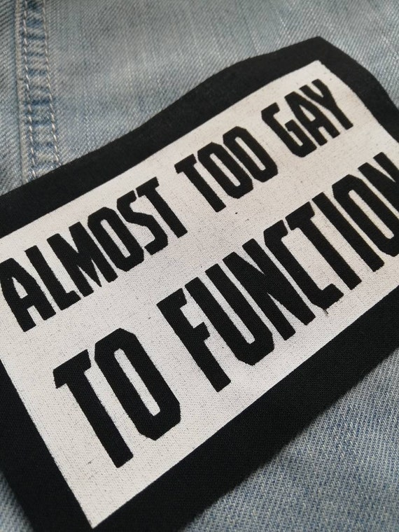 queer Too Gay To Function embroidered patch LGBTQ+ Rainbow Mean Girls