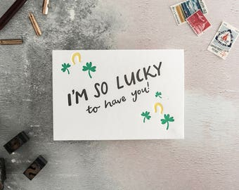 I'm So Lucky To Have You Letterpress Valentines Card