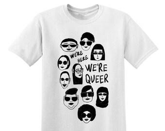 We're here we're queer - T-shirt sérigraphié blanc en coton bio - PRÉCOMMANDE