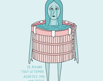 Je pleure tout le temps achetez-moi un p'tite piscine - Impression