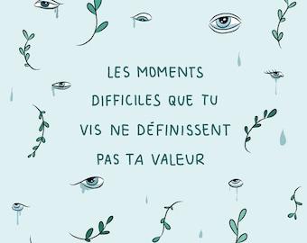 Les moments difficiles que tu vis ne définissent pas ta valeur - Impression A4