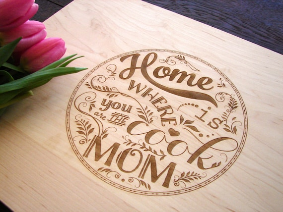 Personalized Mother/'s Day Present Custom Cutting Board Wedding Mother/'s of the Bride Present Gift for Mom Home Is Where You Are The Cook Mom