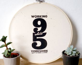 Yorkshire Themed Screen Print Fabric Embroidery Hoop Working 9 While 5 take on Dolly Parton by Or8 Design and Button and Stitch