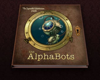 """Robot picture book!  """"The AlphaBots"""" a steampunk robot alphabet book for kids and adults!"""
