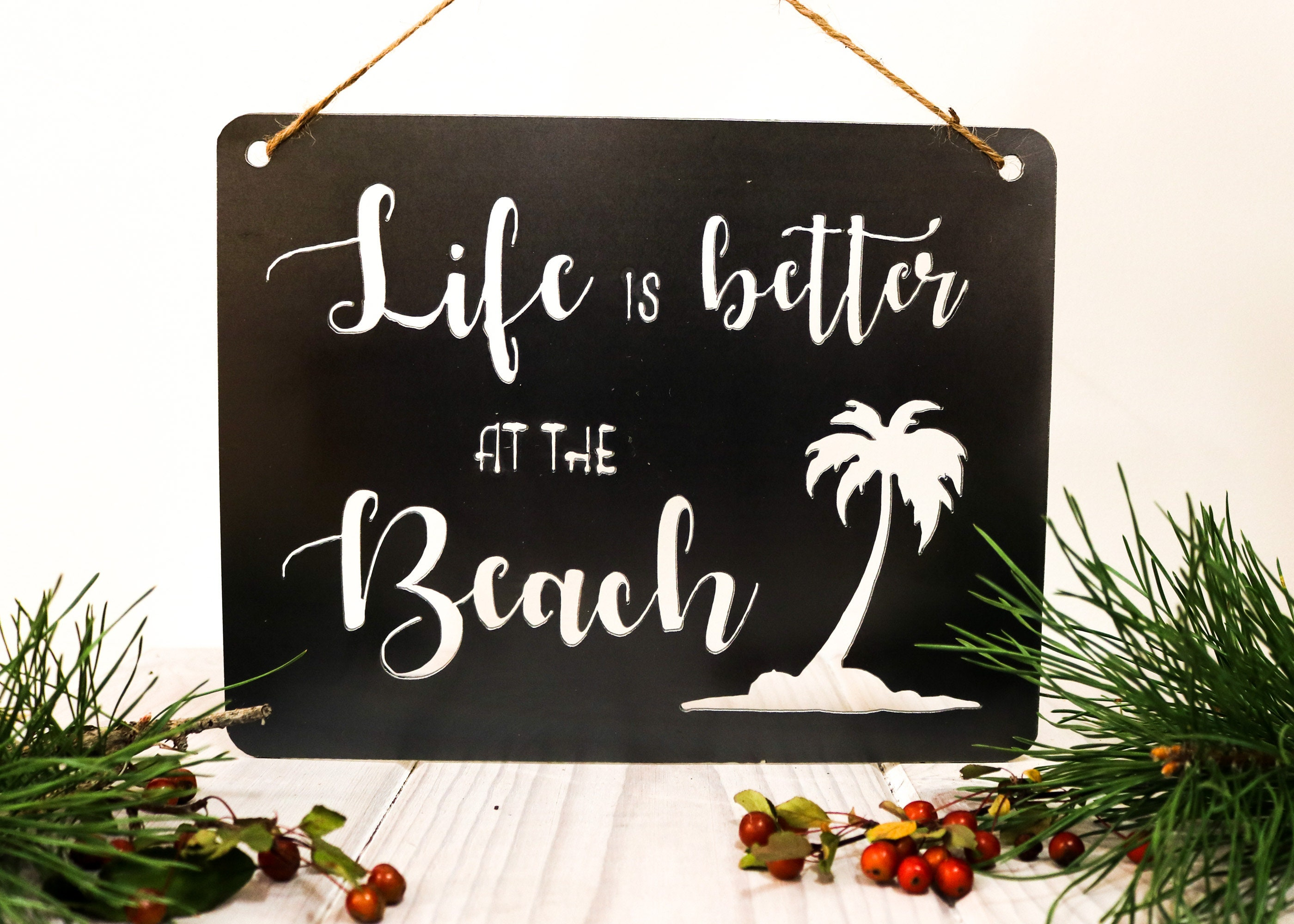 Life Is Better At The Beach Recycled Steel Metal Word Quote Wall
