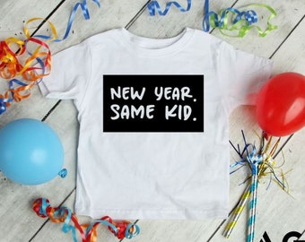 New Year Same Kid, Kids, Toddler, Infant, T-Shirt, Modern Holiday, New Years