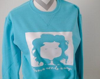 Mama needs a Nap sweatshirt, mom tees, mom sweatshirt