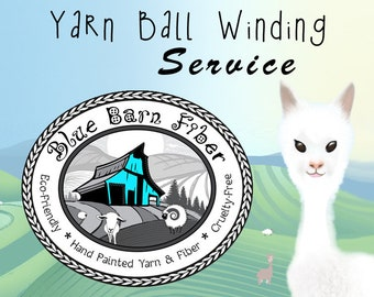 Yarn Ball Winding Service PER SKEIN - purchase this if you are buying yarn from us and want it sent in a center pull cake instead of a skein