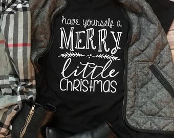 have yourself a merry little christmas shirt christmas shirt ladies christmas shirt trendy shirts womans graphic tee holiday shirt