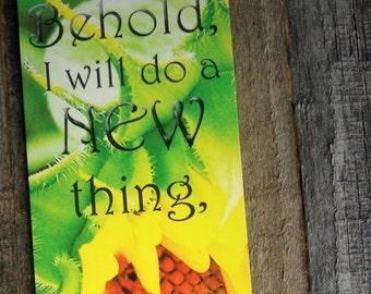 Sunflower Bookmark featuring original photo and Isaiah 43:19