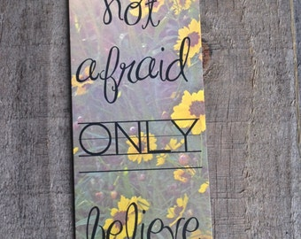 Wildflower & Sunshine Photography Bookmark featuring Mark 5:36