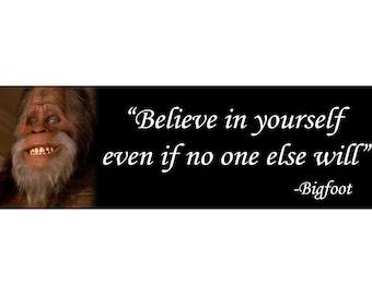 Bigfoot Believe In Yourself Sasquatch Sticker 9X3 Inch Car Bumper Decal