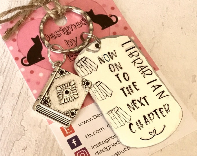 Librarian retirement keyring, librarian gift, the next chapter, Hand stamped, Thank you gift, Gift for Her, Gift for him,