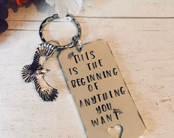 Graduate affirmation keyring, graduation gift, Hand Stamped gift, This is the beginning of anything you want,