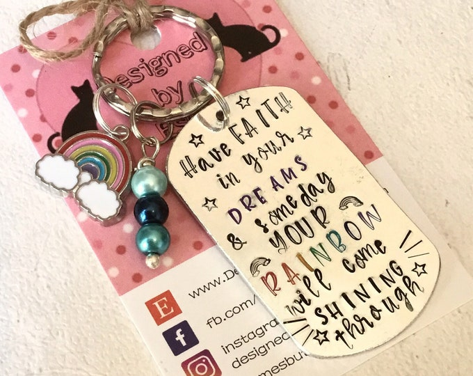 "Rainbow keyring, affirmation gift, Have faith in your dreams someday your rainbow will come shining through"", gift for her, uk seller,"