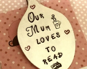 """Mothers Day Bookmark, Mum's bookmark, Hand Stamped, Spoon Bookmark, """"Our Mum loves to read"""" gift for Mum, bookmark, spoonie bookmark,"""