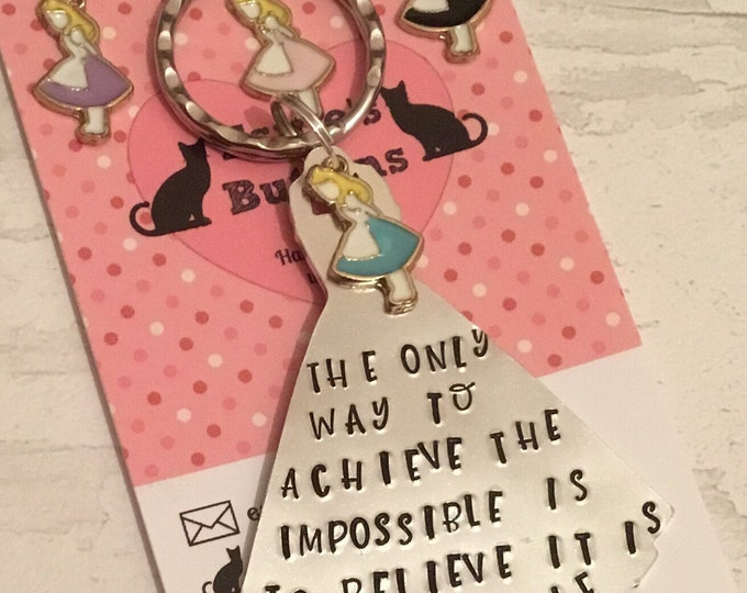 Alice in Wonderland quote gift, The only way to achieve the impossible is to believe it is possible, Hand stamped, handstamped, Key chain,