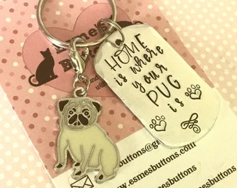 Pug dog keyring, Pug owner gift, Hand Stamped Key Ring, Home is where your Pug is, Dog Lover, gift for a pug owner, uk seller,