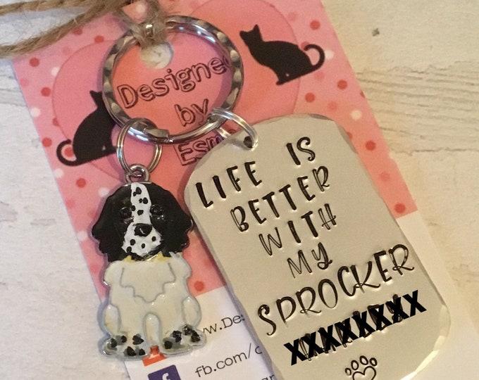Life is better with my Sprocker, Sprocker spaniel dog keyring gift, handstamped  keyring, dog gift,