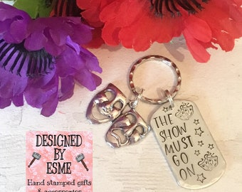 The show must go on theatre gift, Actor gift, Actress gift, Drama gift, Hand Stamped, Key chain, gift for her, gift for him,